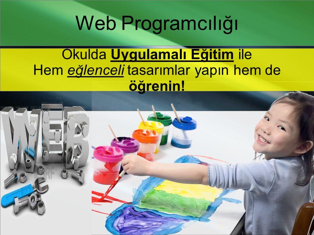 Web Programcılığı Okulda Uygulamalı Eğitim ile