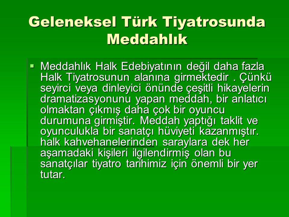 Geleneksel Türk Tiyatrosunda Meddahlık