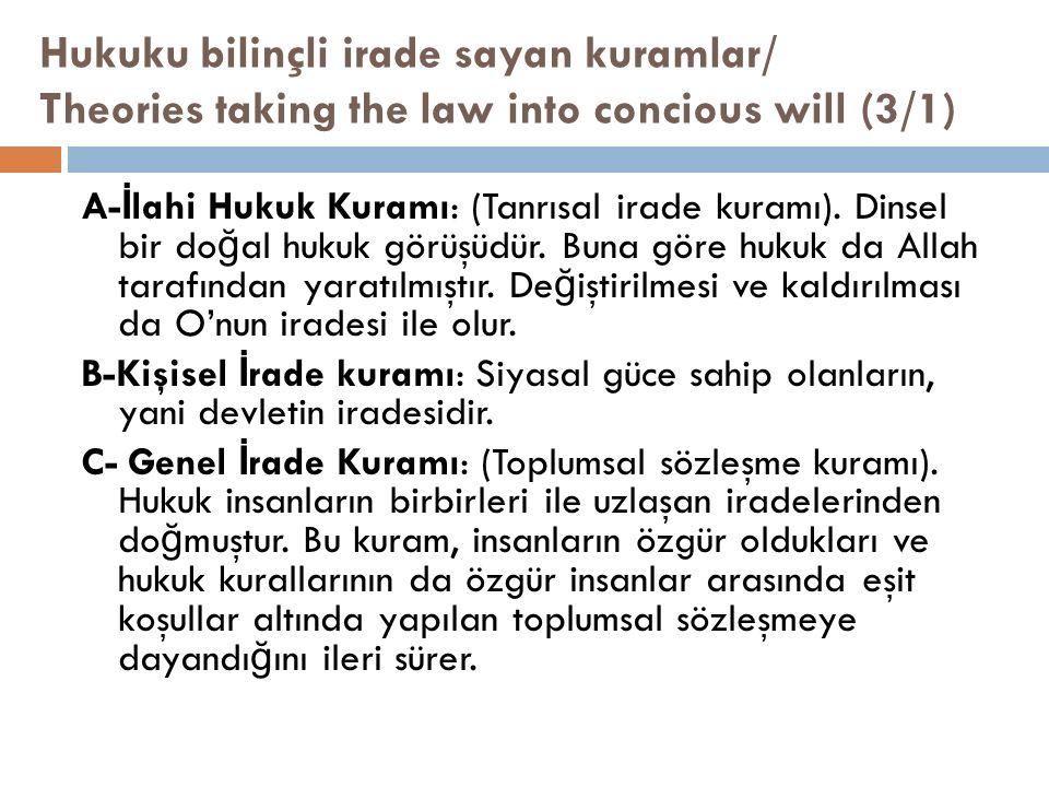 Hukuku bilinçli irade sayan kuramlar/ Theories taking the law into concious will (3/1)
