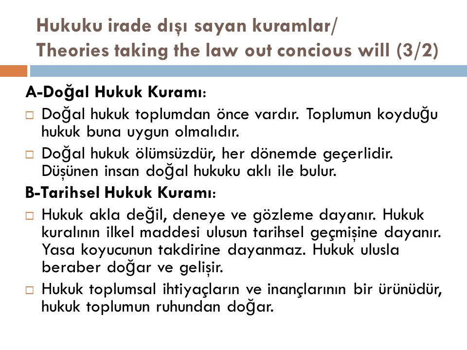 Hukuku irade dışı sayan kuramlar/ Theories taking the law out concious will (3/2)