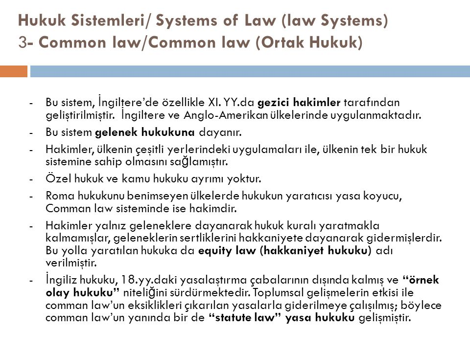 Hukuk Sistemleri/ Systems of Law (law Systems) 3- Common law/Common law (Ortak Hukuk)