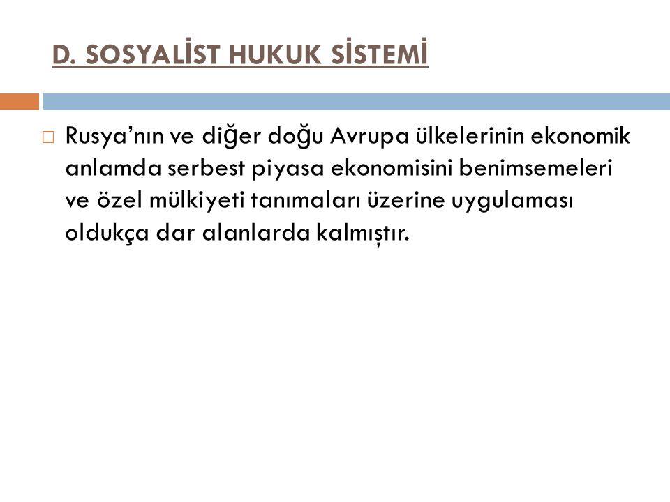 D. SOSYALİST HUKUK SİSTEMİ