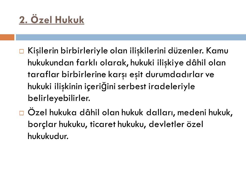 2. Özel Hukuk