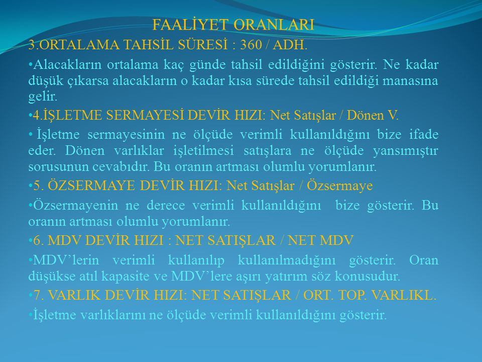 FAALİYET ORANLARI 3.ORTALAMA TAHSİL SÜRESİ : 360 / ADH.