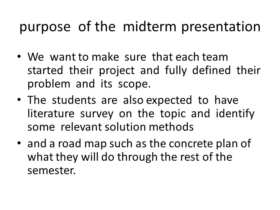purpose of the midterm presentation