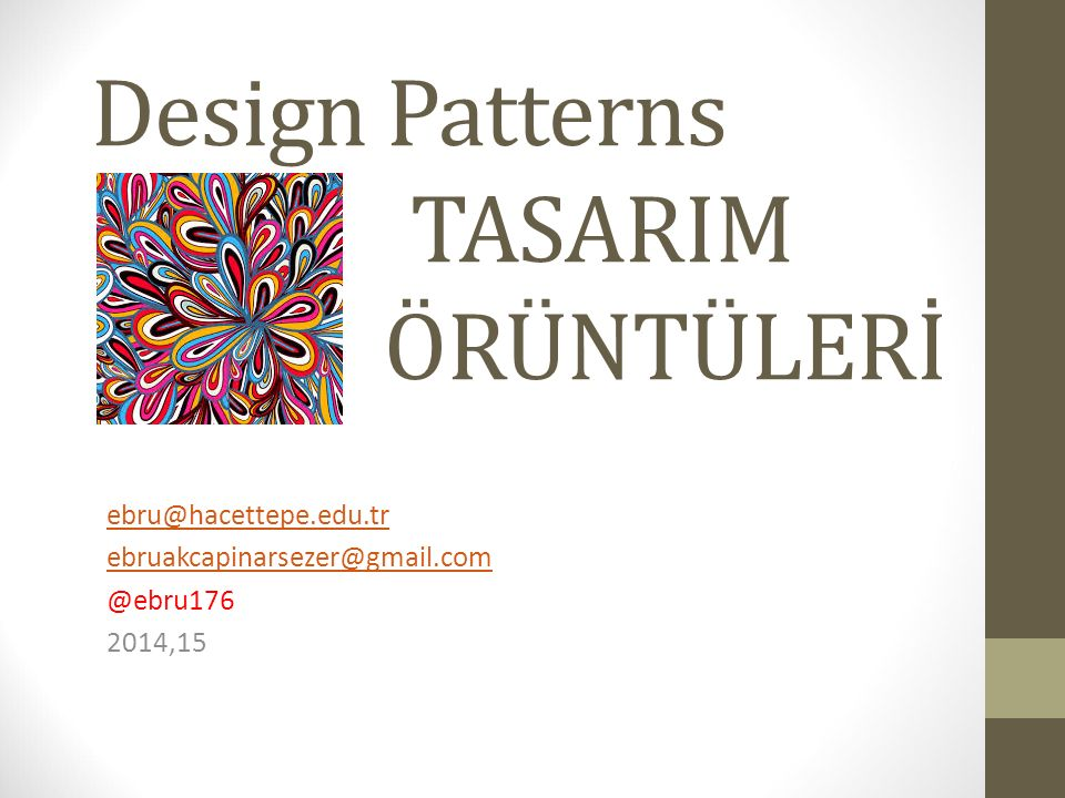 Design Patterns TASARIM ÖRÜNTÜLERİ