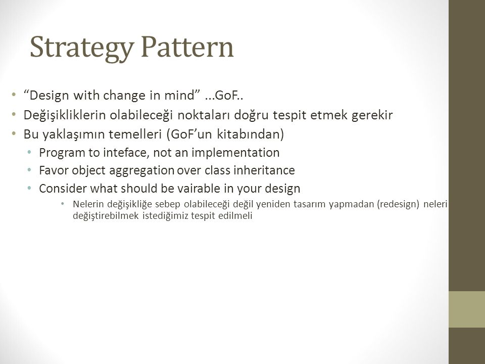 Strategy Pattern Design with change in mind ...GoF..