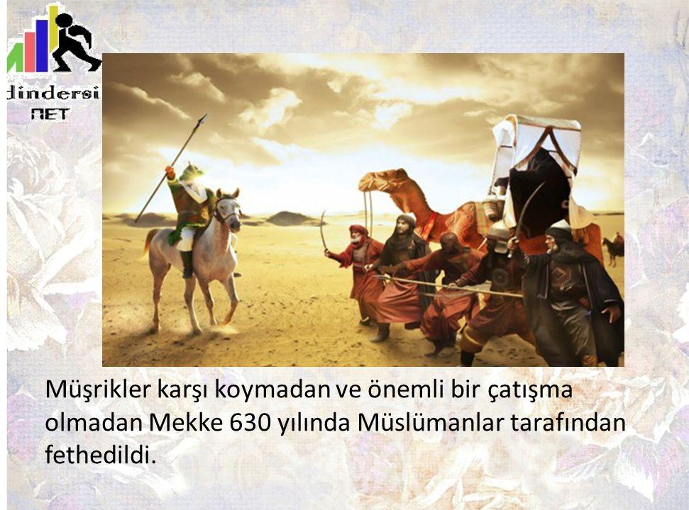 Müşrikler karşı koymadan ve önemli bir çatışma olmadan Mekke 630 yılında Müslümanlar tarafından fethedildi.
