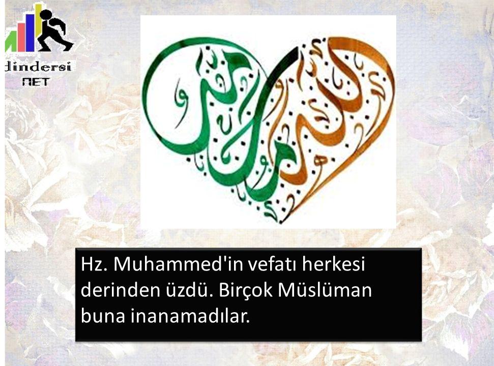 Hz. Muhammed in vefatı herkesi derinden üzdü