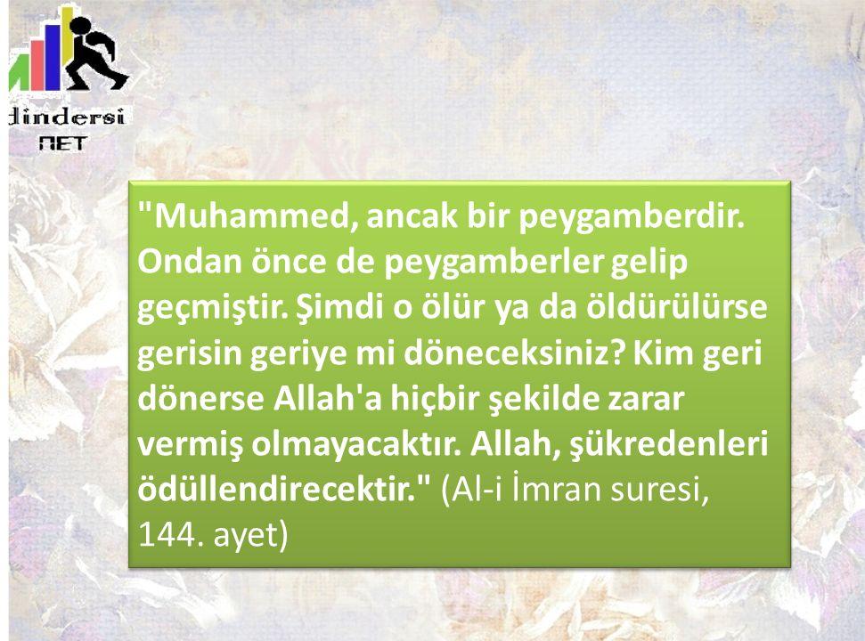 Muhammed, ancak bir peygamberdir
