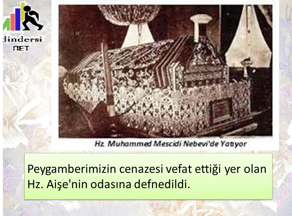 Peygamberimizin cenazesi vefat ettiği yer olan Hz