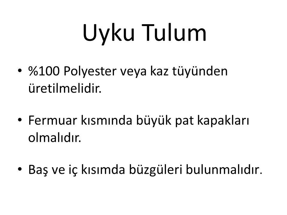 Uyku Tulum %100 Polyester veya kaz tüyünden üretilmelidir.