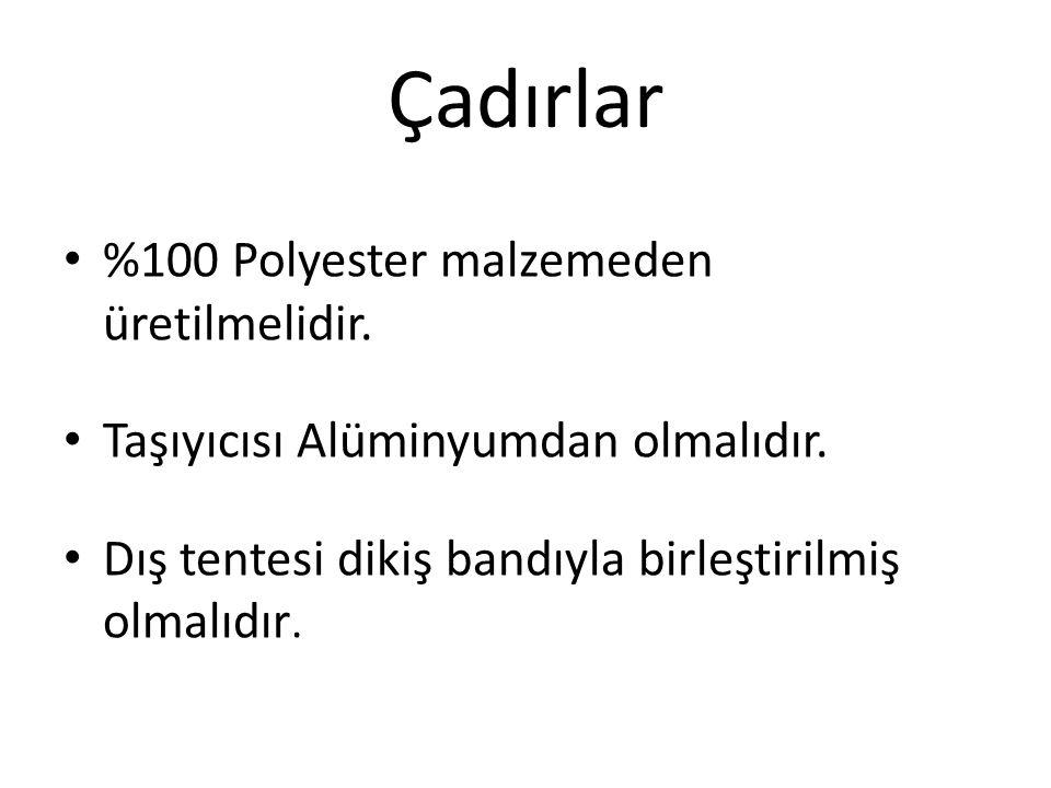 Çadırlar %100 Polyester malzemeden üretilmelidir.