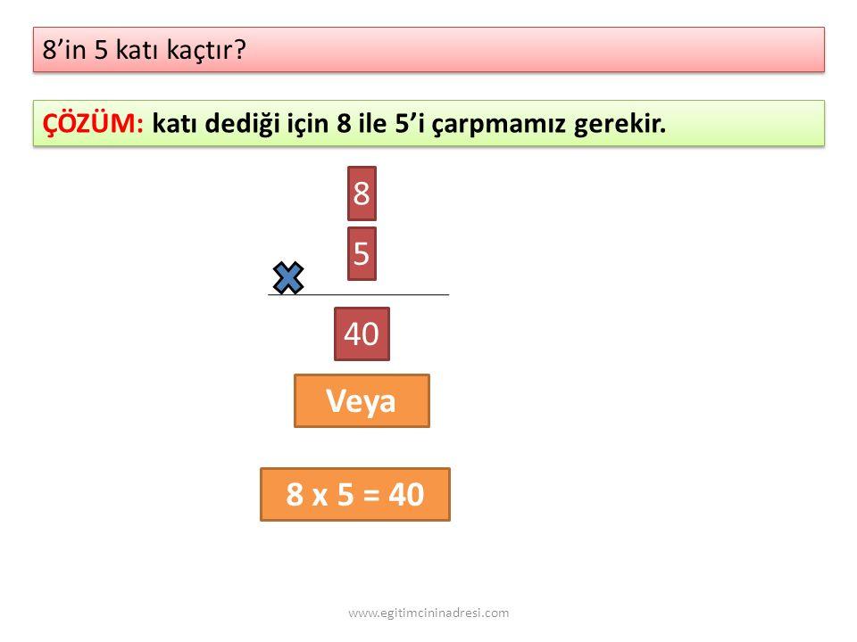 8'in 5 katı kaçtır ÇÖZÜM: katı dediği için 8 ile 5'i çarpmamız gerekir. 8. 5. 40. Veya. 8 x 5 = 40.