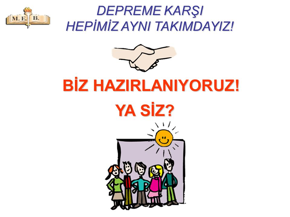 DEPREME KARŞI HEPİMİZ AYNI TAKIMDAYIZ!