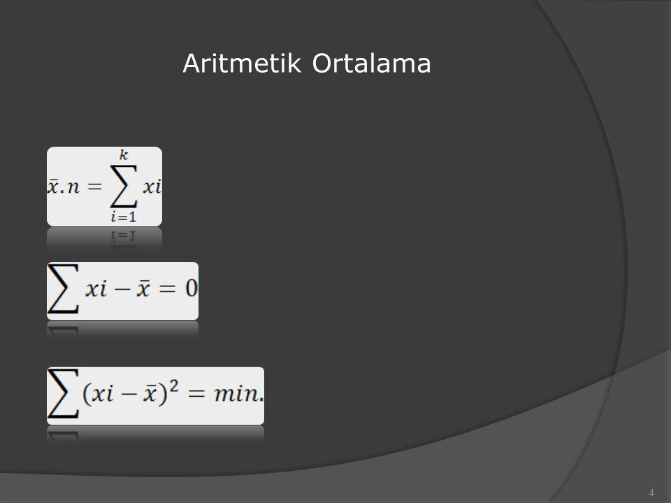 Aritmetik Ortalama Hassas bir ortalama olduğu için aşırı gözlem değerlerinden etkilenir.