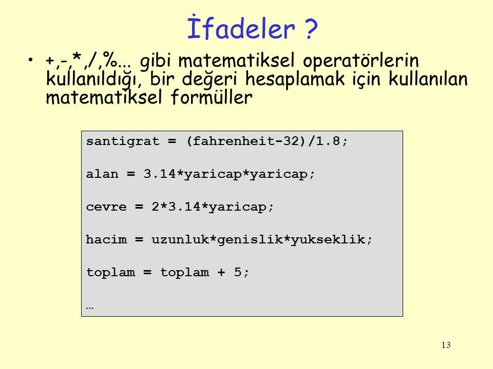 İfadeler +,-,*,/,%... gibi matematiksel operatörlerin kullanıldığı, bir değeri hesaplamak için kullanılan matematiksel formüller.