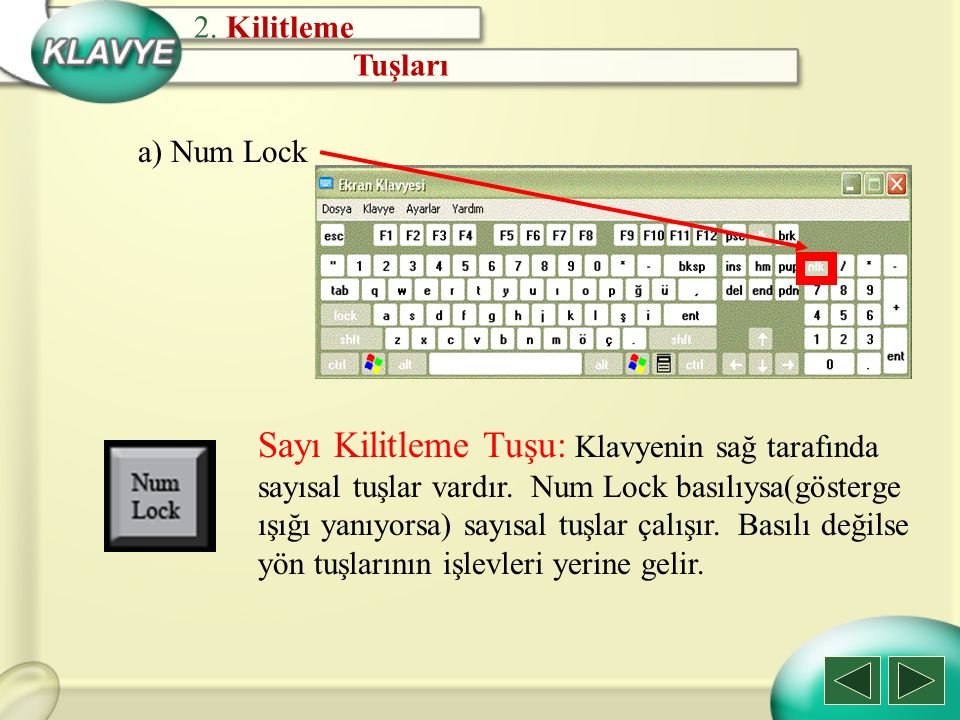 2. Kilitleme Tuşları. a) Num Lock.