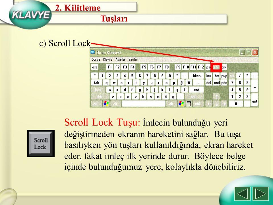 2. Kilitleme Tuşları. c) Scroll Lock.