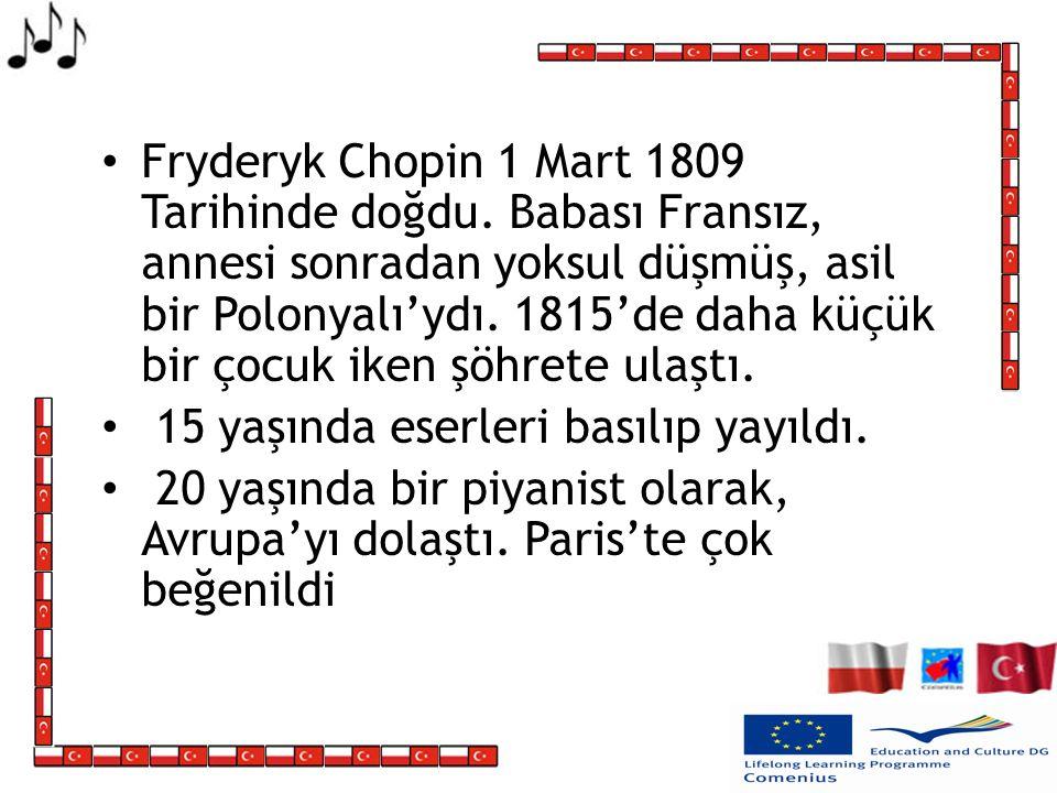 Fryderyk Chopin 1 Mart 1809 Tarihinde doğdu