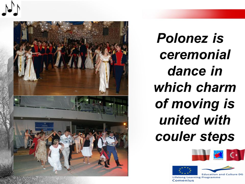 Polonez is ceremonial dance in which charm of moving is united with couler steps
