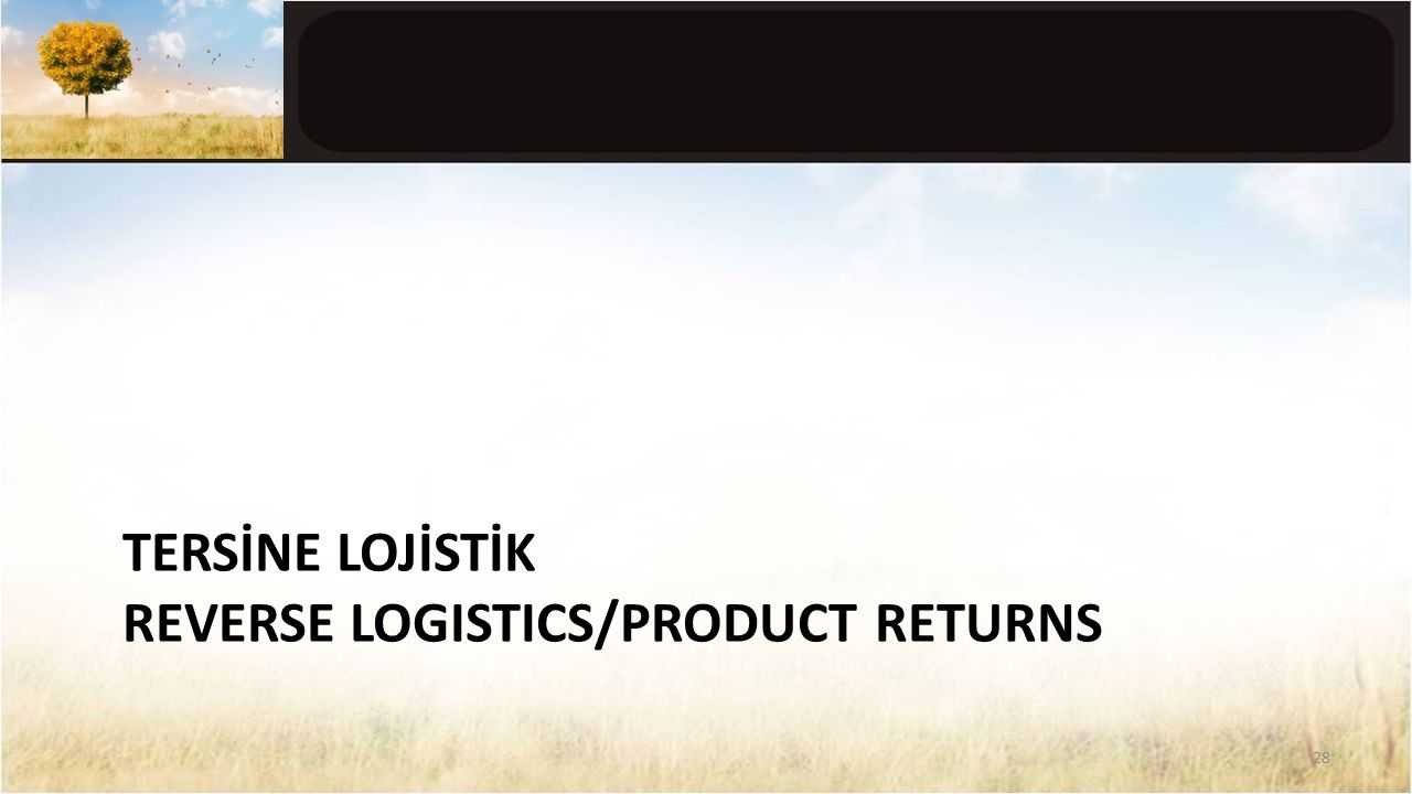 TERSİNE LOJİSTİK REVERSE LOGISTICS/PRODUCT RETURNS