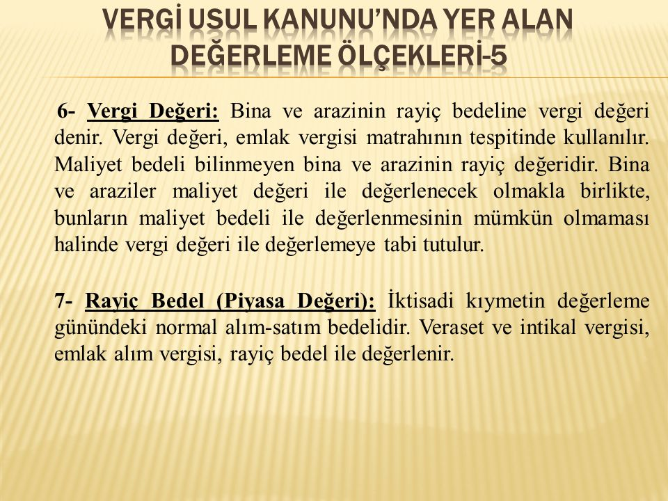 VERGİ USUL KANUNU'NDA YER ALAN DEĞERLEME ÖLÇEKLERİ-5