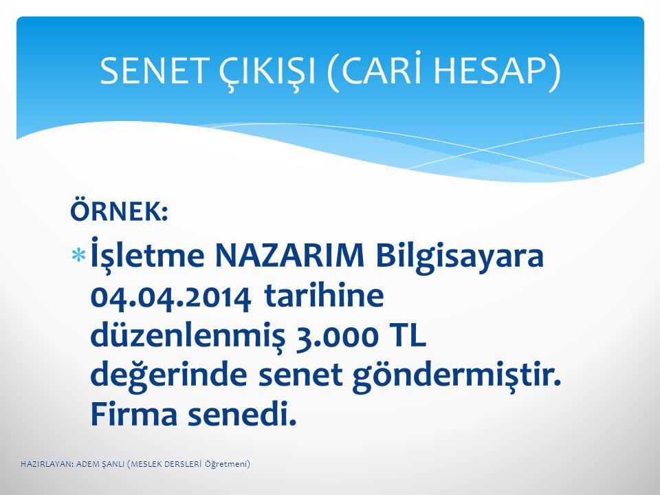 SENET ÇIKIŞI (CARİ HESAP)