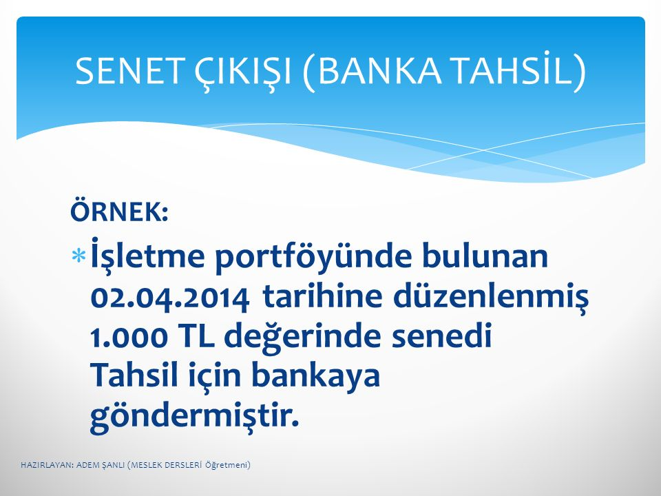 SENET ÇIKIŞI (BANKA TAHSİL)