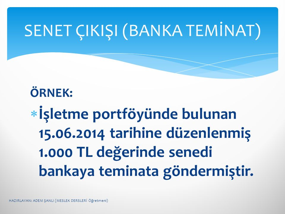 SENET ÇIKIŞI (BANKA TEMİNAT)