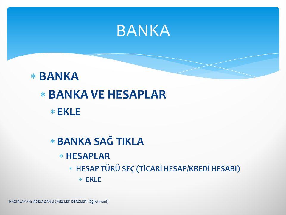 BANKA BANKA BANKA VE HESAPLAR EKLE BANKA SAĞ TIKLA HESAPLAR