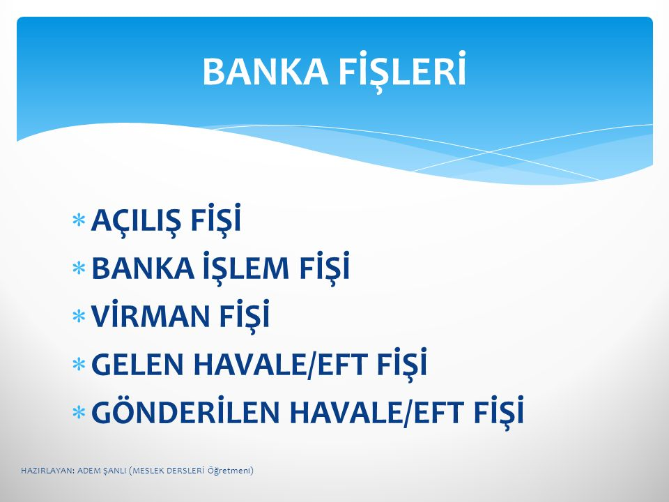 BANKA FİŞLERİ AÇILIŞ FİŞİ BANKA İŞLEM FİŞİ VİRMAN FİŞİ