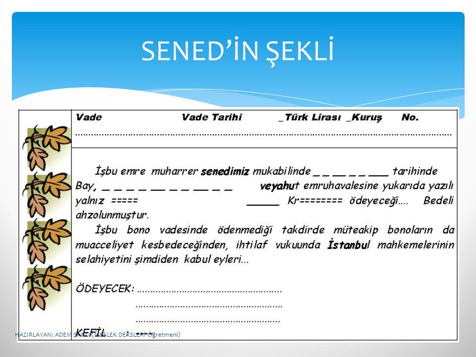 SENED'İN ŞEKLİ HAZIRLAYAN: ADEM ŞANLI (MESLEK DERSLERİ Öğretmeni)