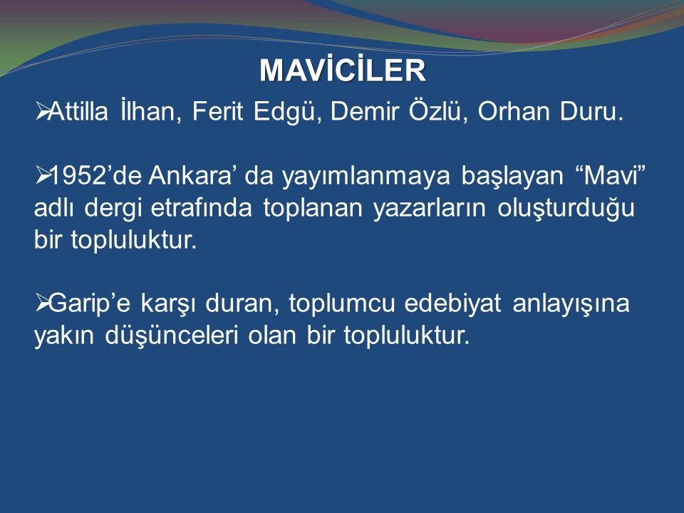 MAVİCİLER Attilla İlhan, Ferit Edgü, Demir Özlü, Orhan Duru.