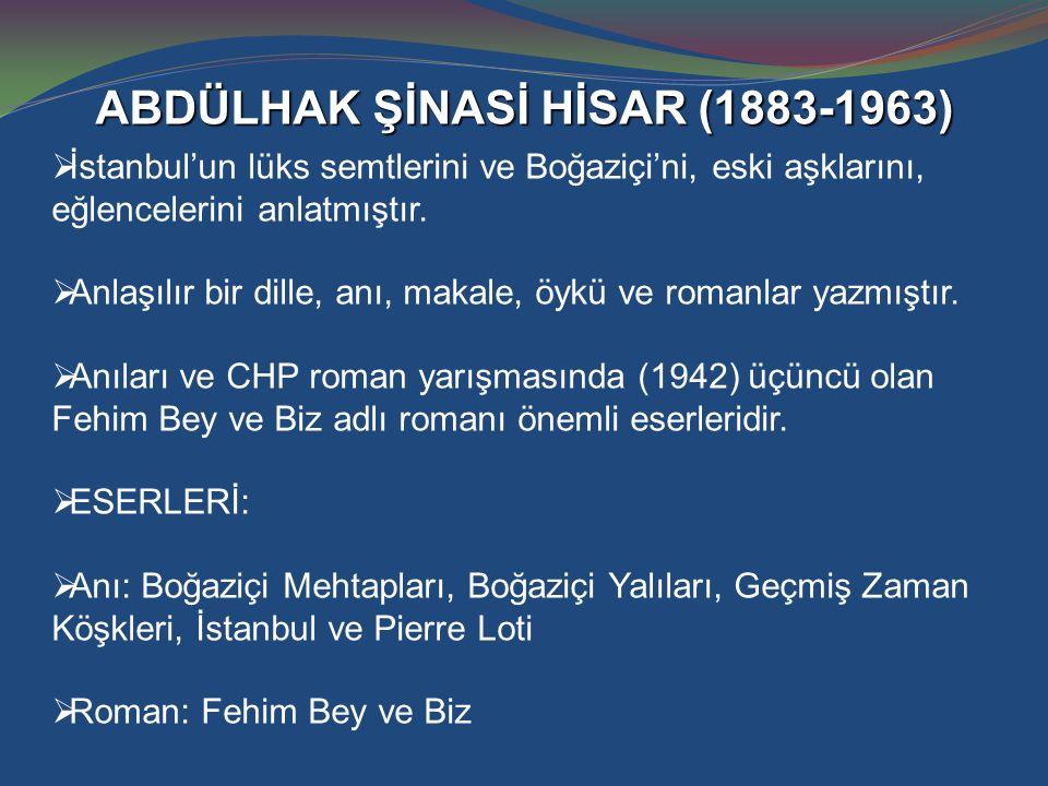 ABDÜLHAK ŞİNASİ HİSAR (1883-1963)