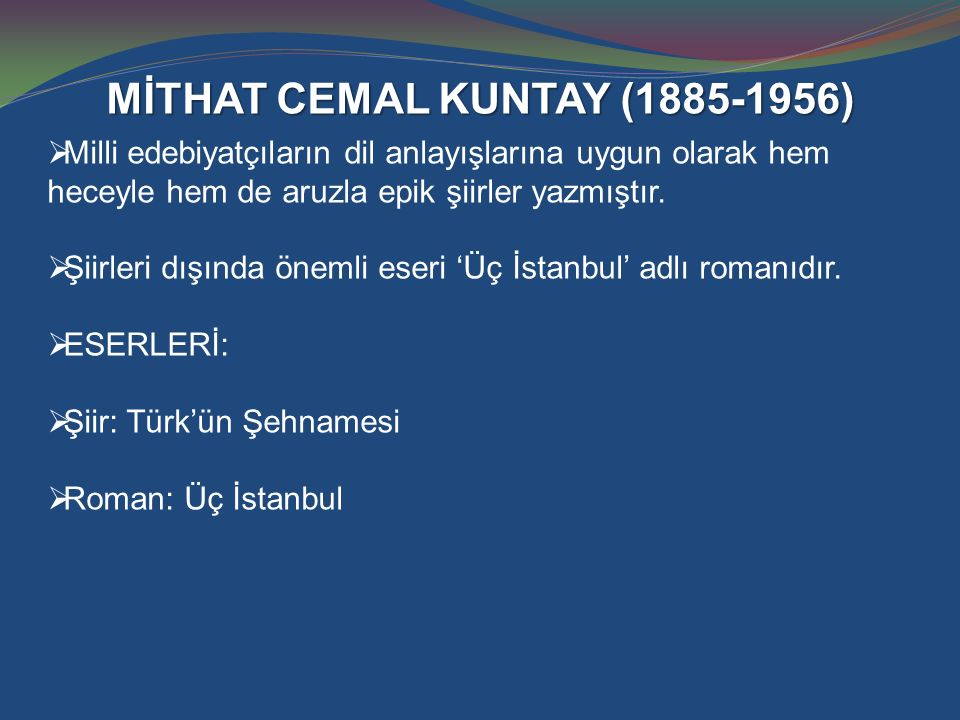 MİTHAT CEMAL KUNTAY (1885-1956)