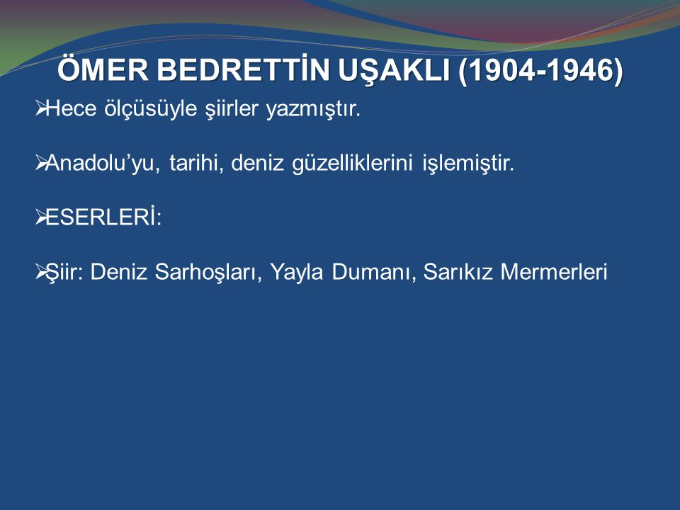 ÖMER BEDRETTİN UŞAKLI (1904-1946)
