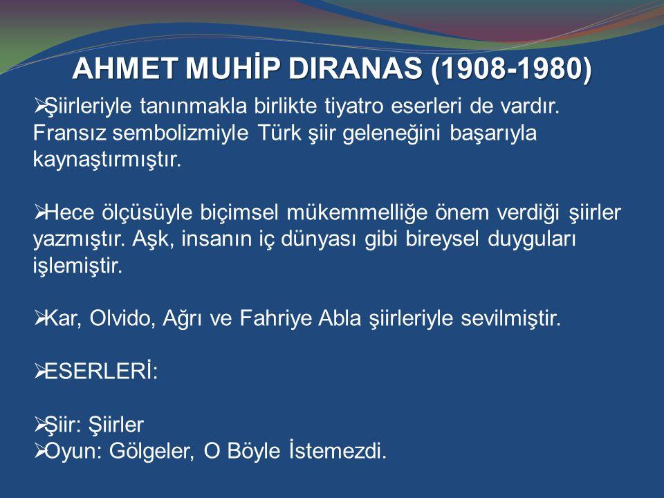 AHMET MUHİP DIRANAS (1908-1980)