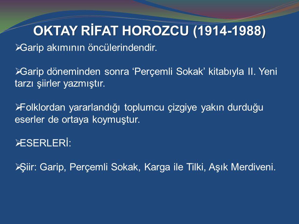 OKTAY RİFAT HOROZCU (1914-1988)