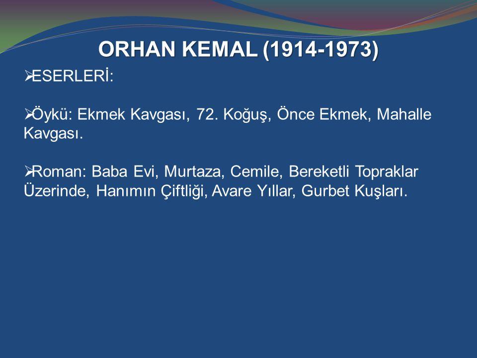 ORHAN KEMAL (1914-1973) ESERLERİ: