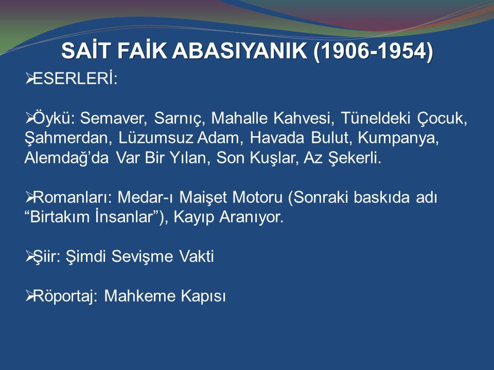 SAİT FAİK ABASIYANIK (1906-1954)