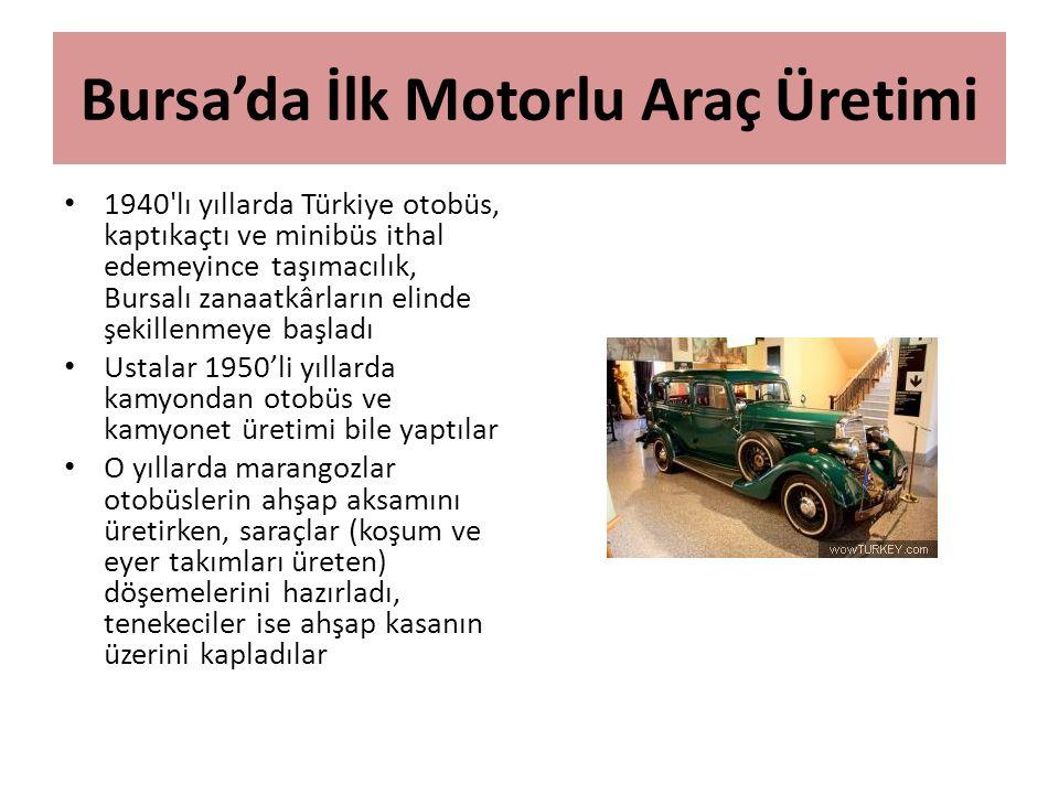 Bursa'da İlk Motorlu Araç Üretimi