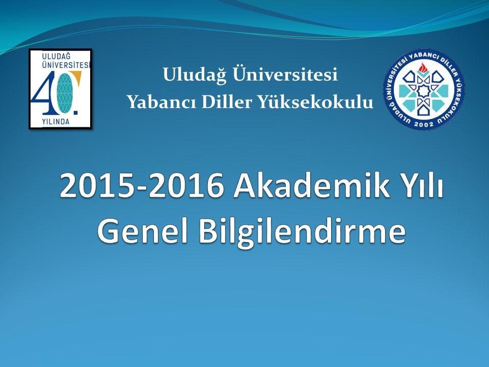 2015-2016 Akademik Yılı Genel Bilgilendirme