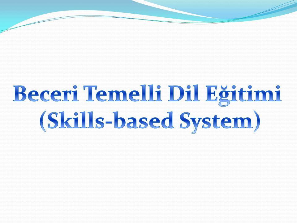 Beceri Temelli Dil Eğitimi (Skills-based System)