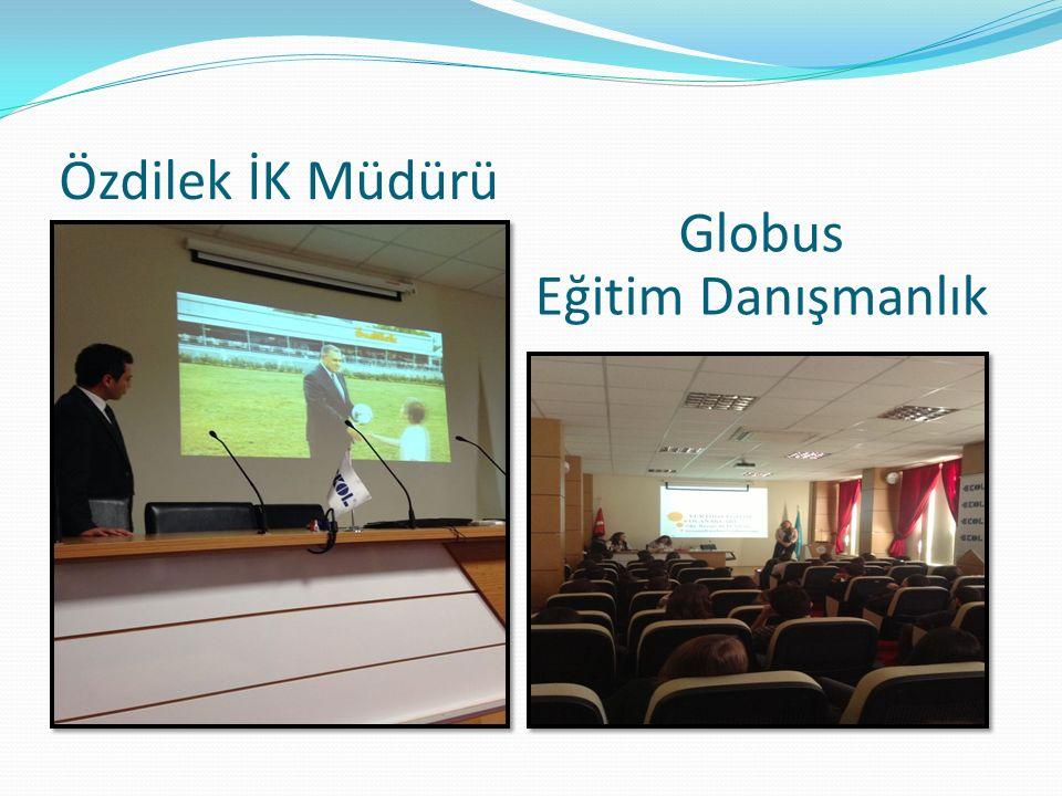 Özdilek İK Müdürü Globus Eğitim Danışmanlık