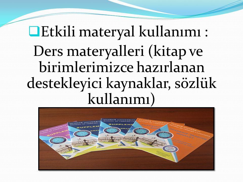 Etkili materyal kullanımı :