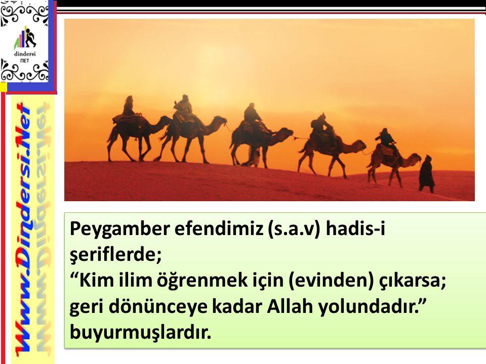 Peygamber efendimiz (s.a.v) hadis-i şeriflerde;