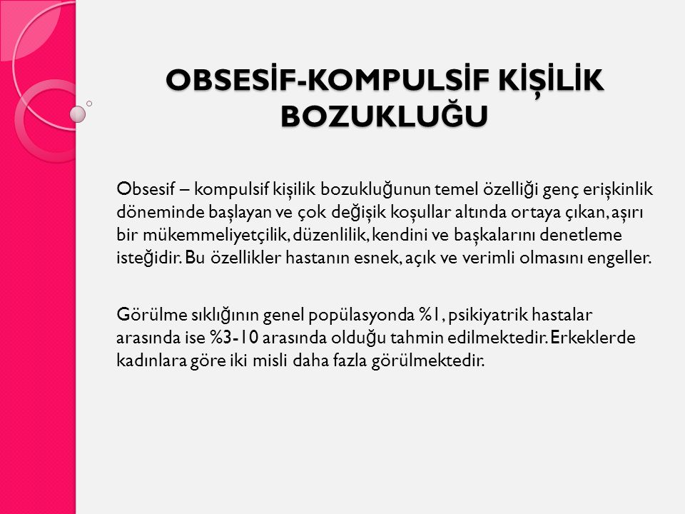OBSESİF-KOMPULSİF KİŞİLİK BOZUKLUĞU