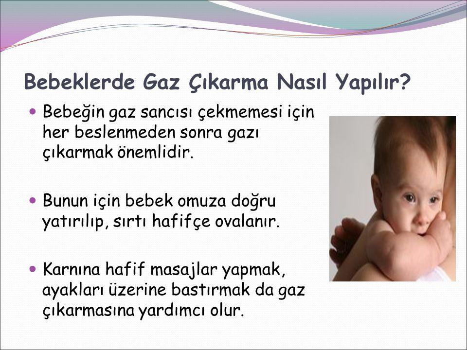 Bebeklerde Gaz Çıkarma Nasıl Yapılır