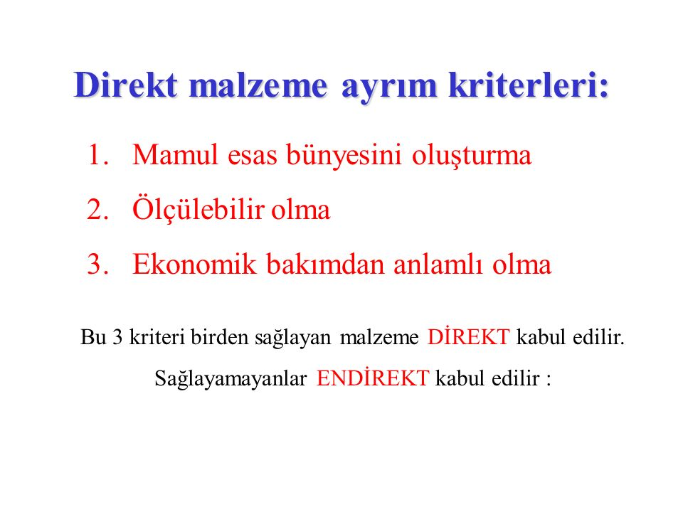Direkt malzeme ayrım kriterleri: